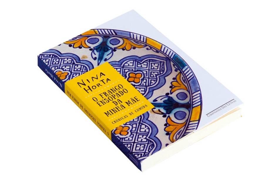 """Livro """"O Frango Ensopado da Minha Mãe"""", de Nina Horta, R$ 30,90. Saraiva."""
