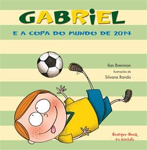 gabriel-e-a-copa-do-mundo-de-2014-de-ilan-brenman.jpeg