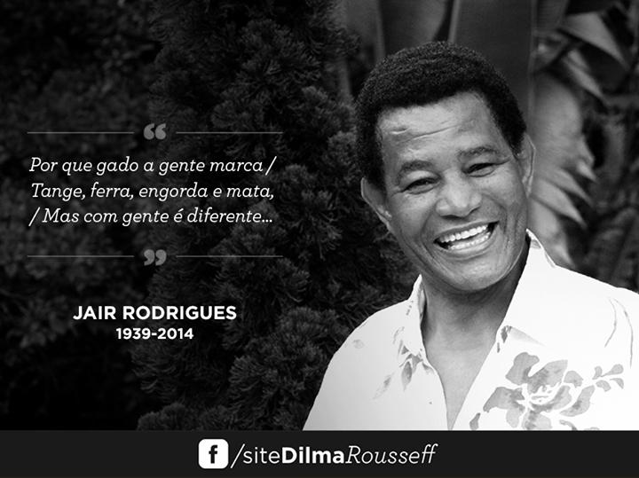 Dilma Rousseff sobre morte de Jair Rodrigues
