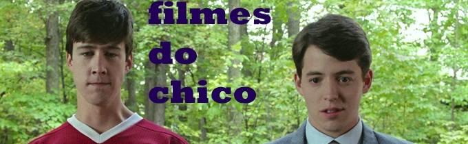 Filmes do Chico