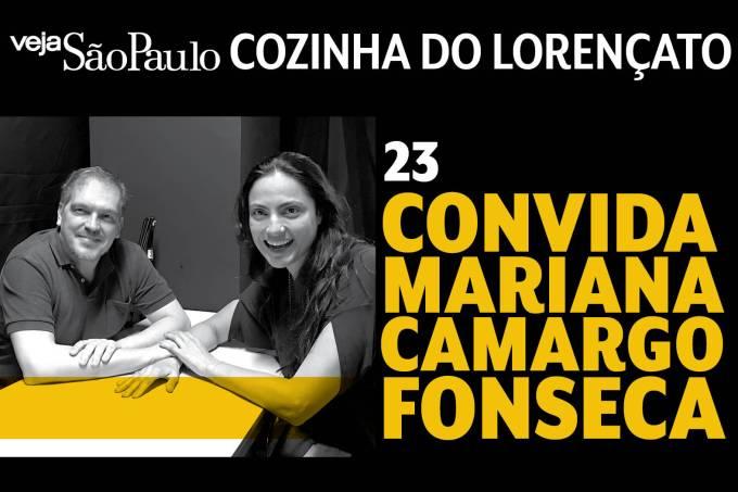 Cozinha do Lorençato – Mariana Camargo Fonseca