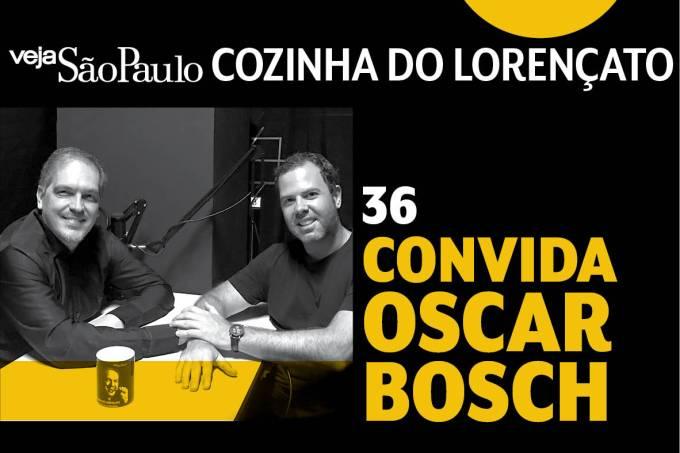 Cozinha do Lorençato – Oscar Bosch