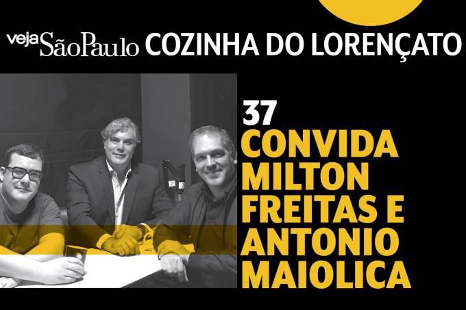 Cozinha do Lorençato – Milton Freitas e Antonio Maiolica