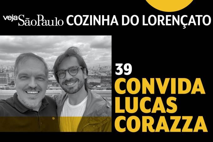 Cozinha do Lorençato – Lucas Corazza