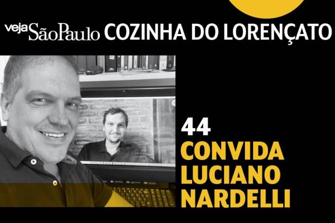 Cozinha de Lorençato – Luciano Nardelli