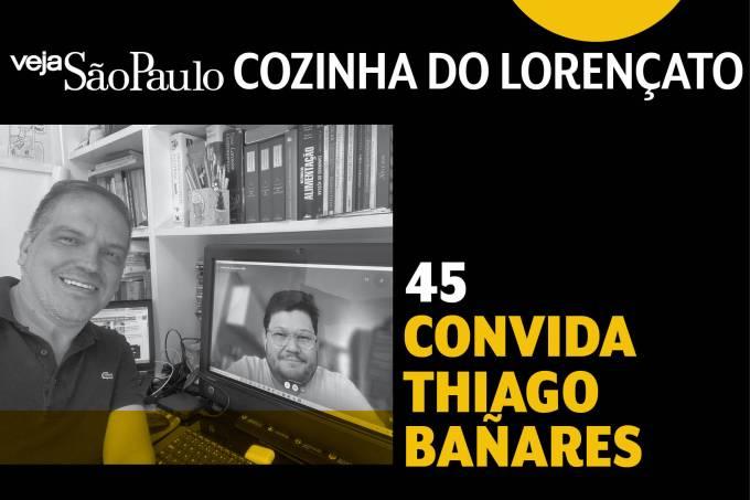 Cozinha do Lorençato – Tiago Bañares
