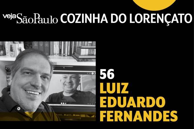 Cozinha do Lorençato – Luiz Eduardo Fernandes