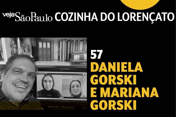 Cozinha do Lorençato – Daniela e Mariana Gorski