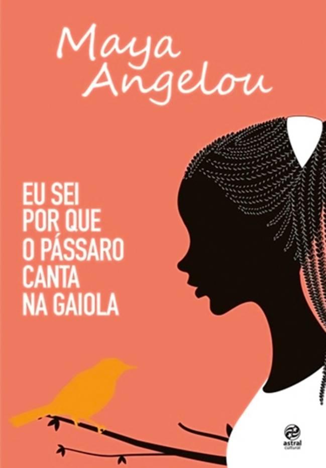 Capa do livro Eu Sei Por Que o Pássaro Canta na Gaiola, Maya Angelou