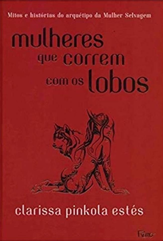Capa do livro Mulheres que Correm com os Lobos, Clarissa Pinkola Estés