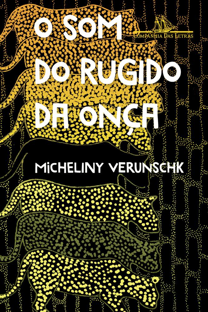 Capa do livro O Som do Rugido da Onça (Companhia das Letras). Mostra ilustração de oito onças de mesmo tamanho, mas cores diferentes, na vertical