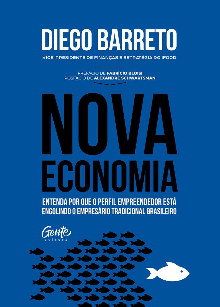capa do livro Nova Economia — Entenda por que o Perfil Empreendedor Está Engolindo o Empresário Tradicional Brasileiro