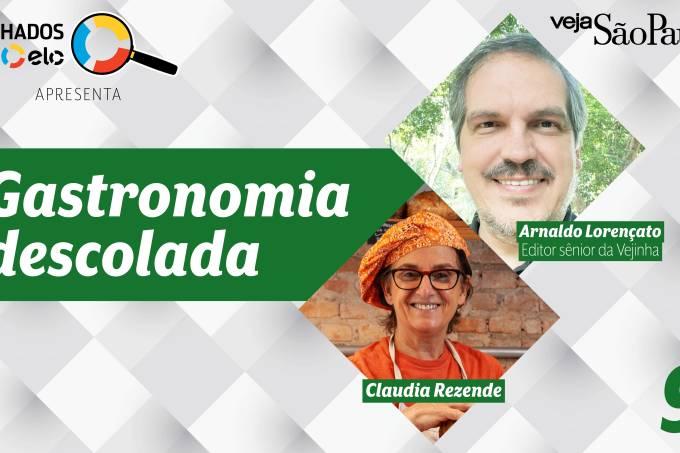 Gastronomia Descolada – Claudia Rezende