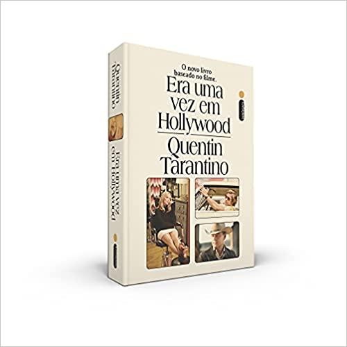 Capa do livro Era Uma Vez em Hollywood. Tem o título, o autor (Quentin Tarantino) e três capturas do filme homônimo