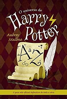 Capa do livro O universo de Harry Potter de A a Z. Tem um pergaminho e uma pena na capa, além do título