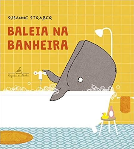 Capa do livro Baleia na Banheira. Tem uma ilustração que retrata o título