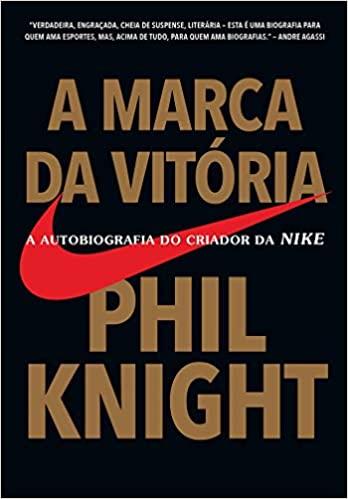 Capa do livro A marca da vitória: A autobiografia do criador da NIKE. Tem o título, o autor e o logo da marca